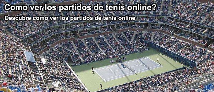 Como se pueden ver los partidos de tenis online?