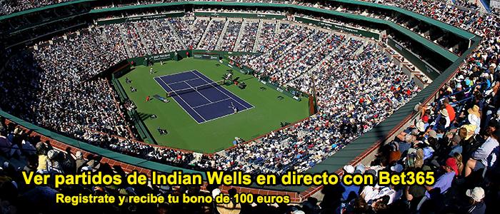 Ver partidos de Indian Wells en directo con Bet365