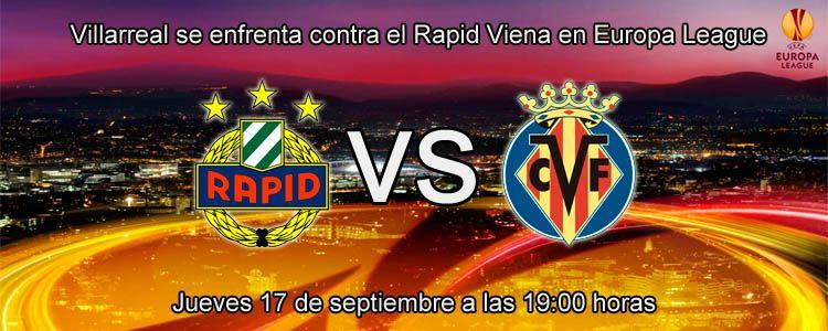 Villarreal se enfrenta contra el Rapid Viena en Europa League
