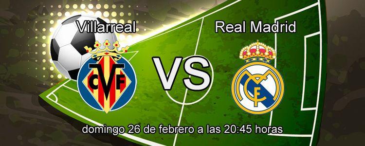Estrategias para apostar en el partido Villarreal - Real Madrid