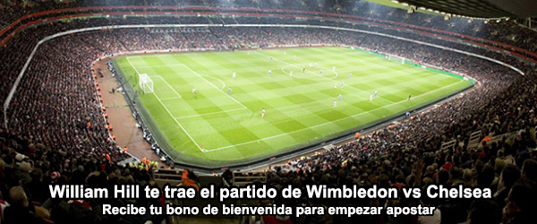 William Hill te trae el partido de Wimbledon vs Chelsea