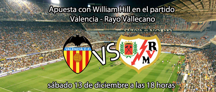 Apuesta con William Hill en el partido Valencia - Rayo Vallecano